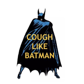 We are Here for You. Batman coughing in to his elbow to fight off spread of coronavirus.